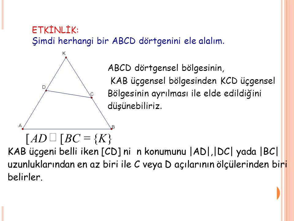 } { [ BC AD = Ç KAB üçgeni belli iken [CD] ni